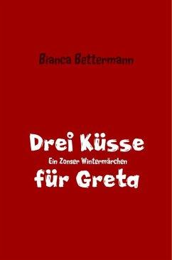 Drei Küsse für Greta (eBook, ePUB) - Bettermann, Bianca