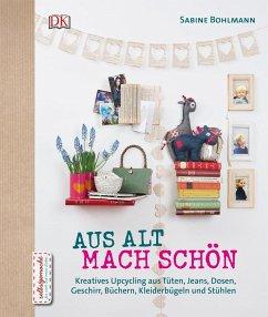 Aus Alt mach Schön (Mängelexemplar)