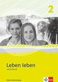 Leben leben. Lehrerband 7.-8. Klasse. Ausgabe Baden-Württemberg ab 2017