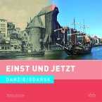 Einst und Jetzt 51 - Danzig / Gdansk