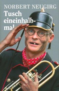 Tusch eineinhalbmal (eBook, ePUB) - Neugirg, Norbert