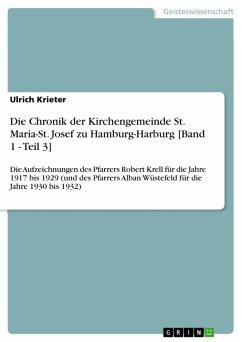 9783668363755 - Krieter, Ulrich: Die Chronik der Kirchengemeinde St. Maria-St. Josef zu Hamburg-Harburg [Band 1 - Teil 3] (eBook, PDF) - Buch