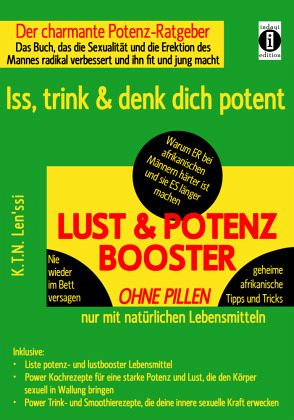 LUST & POTENZ-BOOSTER - Iss, trink & denk dich potent - Len'ssi, K. T. N.