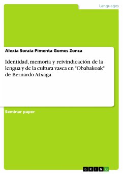 9783668363892 - Pimenta Gomes Zonca, Alexia Soraia: Identidad, memoria y reivindicación de la lengua y de la cultura vasca en ´´Obabakoak´´ de Bernardo Atxaga (eBook, PDF) - Livre