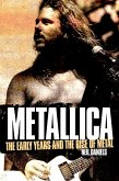 Metallica - The Early Years And The Rise Of Metal (eBook, ePUB)