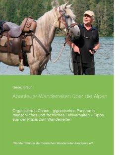 Abenteuer ... Wanderreiten über die Alpen (eBook, ePUB)