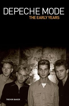 Depeche Mode - The Early Years 1981-1993 (eBook, ePUB) - Baker, Trevor