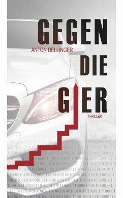 Gegen die Gier (eBook, ePUB) - Dellinger, Anton