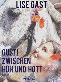 Gusti zwischen Hüh und Hott (eBook, ePUB)