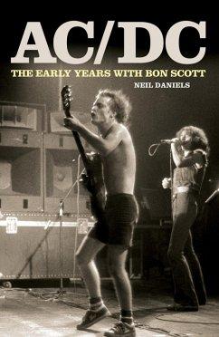 AC/DC - The Early Years & Bon Scott (eBook, ePUB) - Daniels, Neil