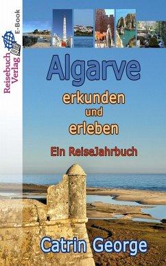 Algarve erkunden und erleben (eBook, ePUB) - George, Catrin