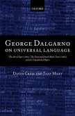 George Dalgarno on Universal Language: The Art of Signs (1661), the Deaf and Dumb Man's Tutor (1680), and the Unpublished Papers