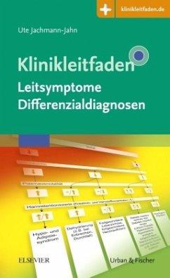 Klinikleitfaden Leitsymptome Differenzialdiagnosen - Jachmann-Jahn, Ute