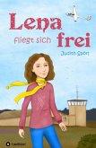 Lena fliegt sich frei (eBook, ePUB)