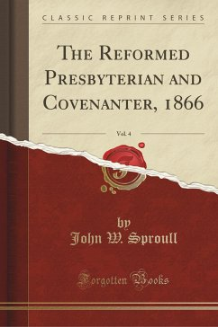 The Reformed Presbyterian and Covenanter, 1866, Vol. 4 (Classic Reprint)