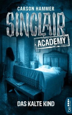 Das Kalte Kind / Sinclair Academy Bd.10 (eBook, ePUB) - Hammer, Carson