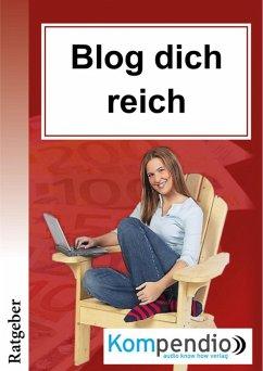 Blog dich reich (eBook, ePUB) - Albrecht, Ulrike