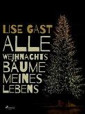 Alle Weihnachtsbäume meines Lebens (eBook, ePUB)