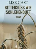 Bittersüss wie Schlehenduft (eBook, ePUB)