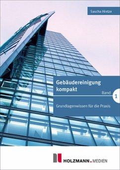 Gebäudereinigung kompakt 01 - Hintze, Sascha