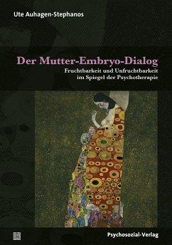 Der Mutter-Embryo-Dialog - Auhagen-Stephanos, Ute