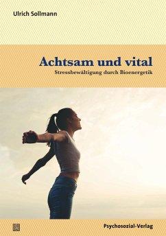 Achtsam und vital - Sollmann, Ulrich