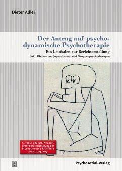 Der Antrag auf psychodynamische Psychotherapie - Adler, Dieter
