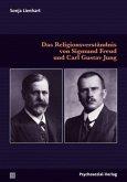 Das Religionsverständnis von Sigmund Freud und Carl Gustav Jung
