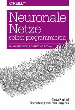 9783960090434 - Rashid, Tariq: Neuronale Netze selbst programmieren - Buch