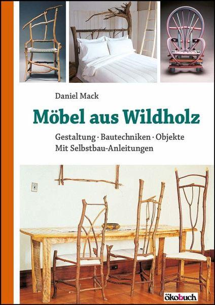 Möbel aus Wildholz - Mack, Daniel