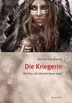 Die Kriegerin - Stövhase-Klaunig, Dorit