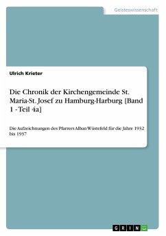 9783668363786 - Krieter, Ulrich: Die Chronik der Kirchengemeinde St. Maria-St. Josef zu Hamburg-Harburg [Band 1 - Teil 4a] - Livre
