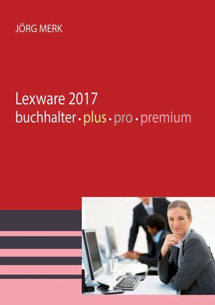 lexware 2017 buchhalter pro premium ebook pdf von j rg. Black Bedroom Furniture Sets. Home Design Ideas