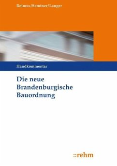 Die neue Brandenburgische Bauordnung - Reimus, Volker; Semtner, Matthias; Langer, Ruben