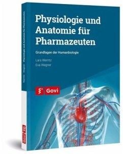 Physiologie und Anatomie für Pharmazeuten - Werntz, Lars; Wagner, Eva