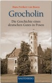 Grocholin - Die Geschichte eines deutschen Gutes in Posen
