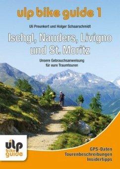 ULP Bike Guide Band 1 - Ischgl, Nauders, Livigno und St. Moritz - Preunkert, Uli; Schaarschmidt, Holger