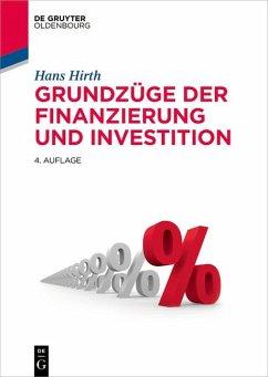 Grundzüge der Finanzierung und Investition - Hirth, Hans