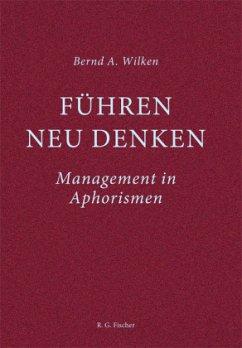 Führen neu denken - Wilken, Bernd A.