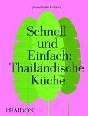 Schnell und Einfach: Thailändische Küche