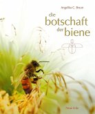 Die Botschaft der Biene