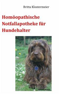 Homöopathische Notfallapotheke für Hundehalter (eBook, ePUB) - Klostermeier, Britta