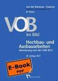 VOB im Bild - Hochbau- und Ausbauarbeiten - VOB im Bild - Tiefbau- und Erdarbeiten Abrechnung nach der VOB 2009 (eBook, PDF)