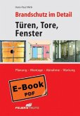 Brandschutz im Detail - Türen, Tore, Fenster - Planung - Montage - Abnahme - Wartung (eBook, PDF)