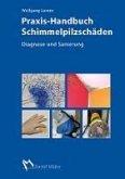 Praxis-Handbuch Schimmelpilzschäden (eBook, PDF)