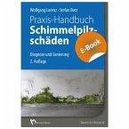 Praxis-Handbuch Schimmelpilzschäden - E-Book (PDF) (eBook, PDF)