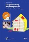 Energieberatung für Wohngebäude - Praxis-Handbuch mit Tipps und Fallbeispielen (eBook, PDF)