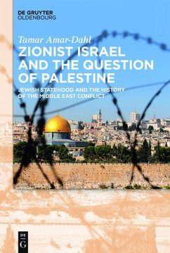 Zionist Israel and the Question of Palestine (eBook, ePUB) - Amar-Dahl, Tamar
