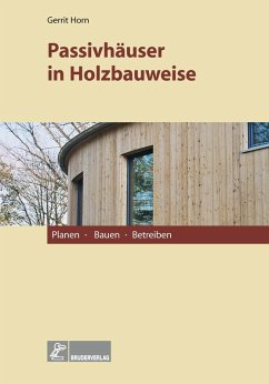 Passivhäuser in Holzbauweise (eBook, PDF) - Horn, Gerrit