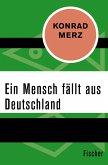 Ein Mensch fällt aus Deutschland (eBook, ePUB)